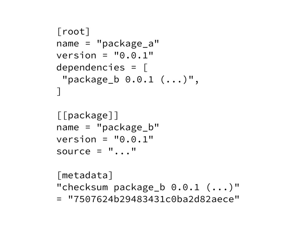 """[root] name = """"package_a"""" version = """"0.0.1"""" dep..."""
