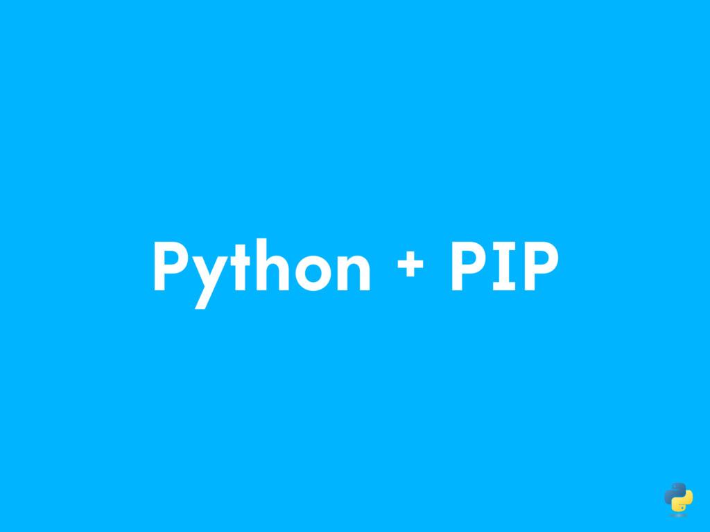Python + PIP