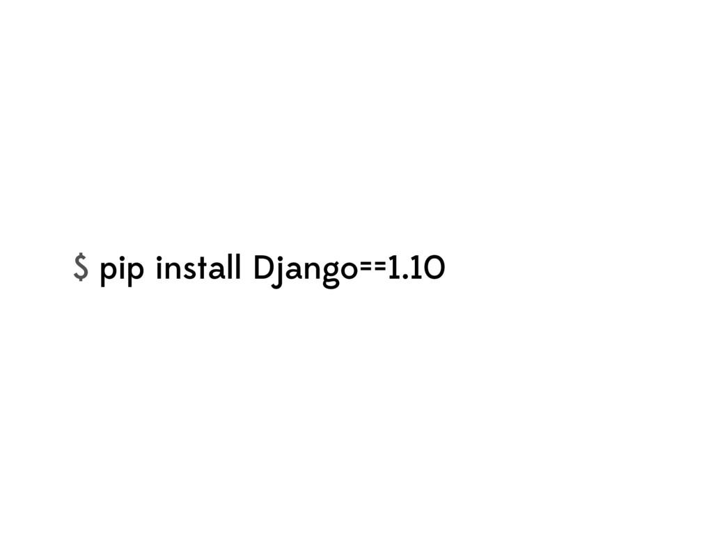 $ pip install Django==1.10