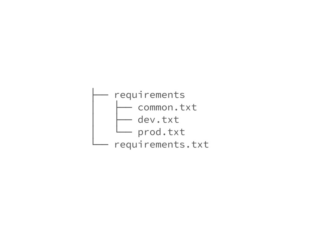 ├── requirements │ ├── common.txt │ ├── dev.txt...