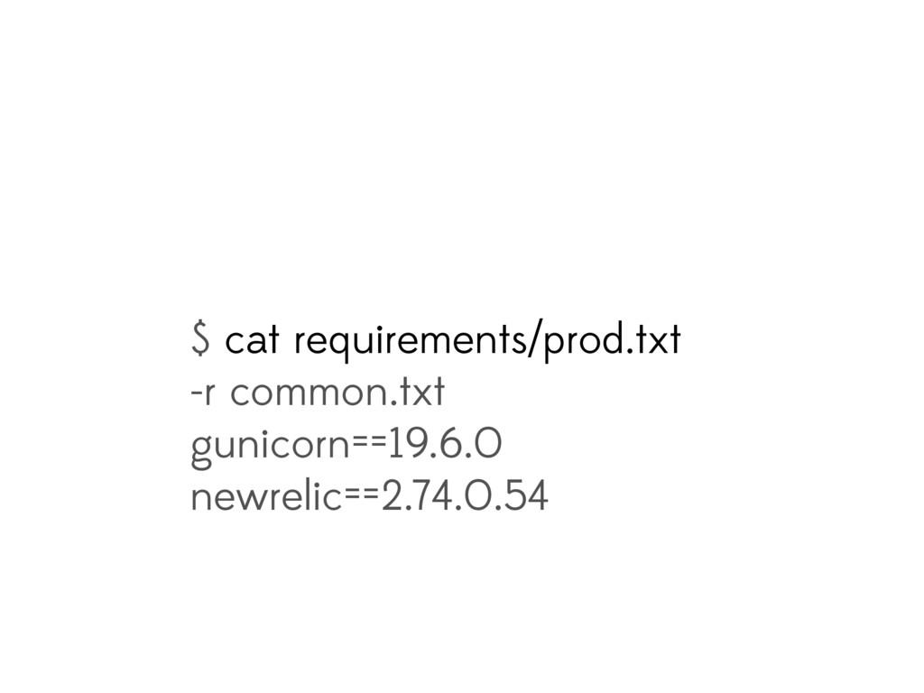 $ cat requirements/prod.txt -r common.txt gunic...