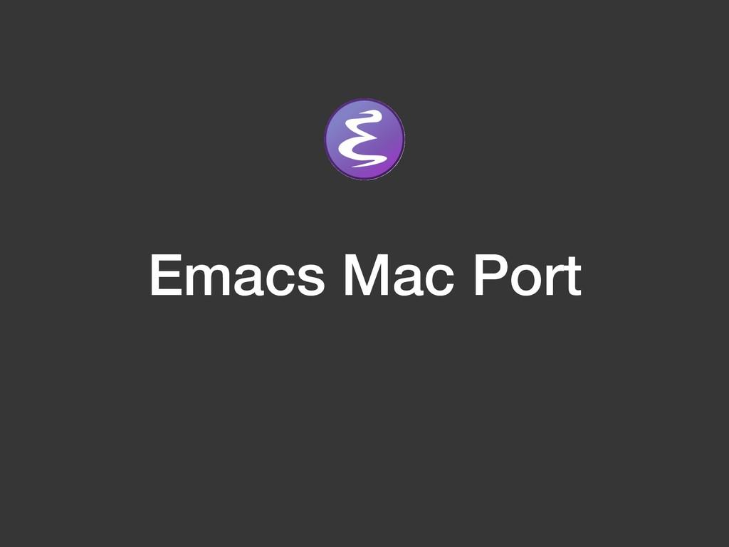 Emacs Mac Port