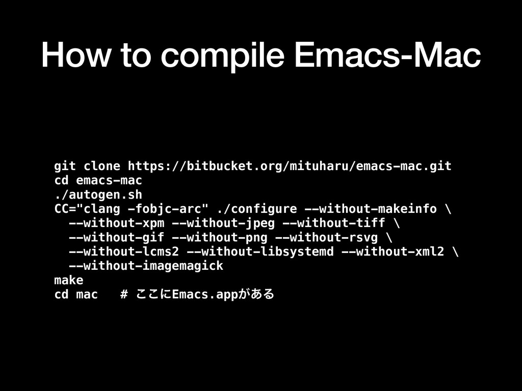 How to compile Emacs-Mac git clone https://bitb...