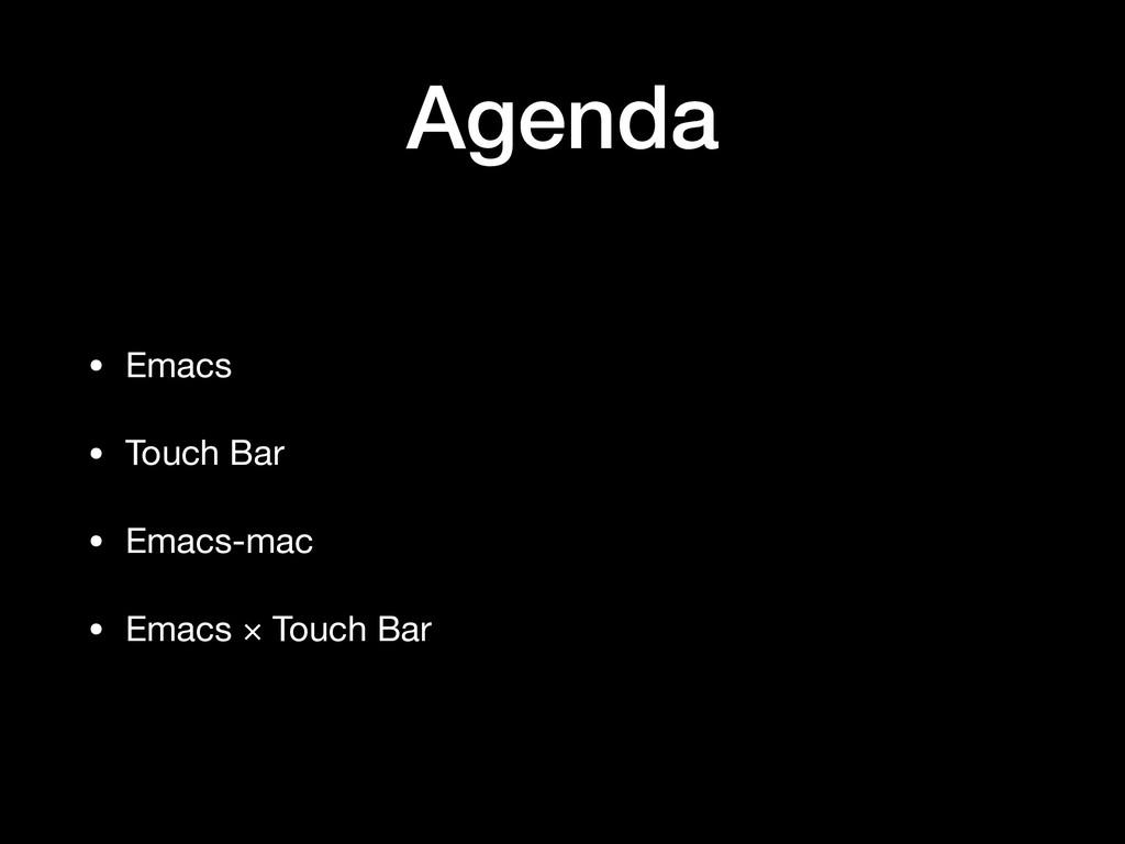 Agenda • Emacs  • Touch Bar  • Emacs-mac  • Ema...