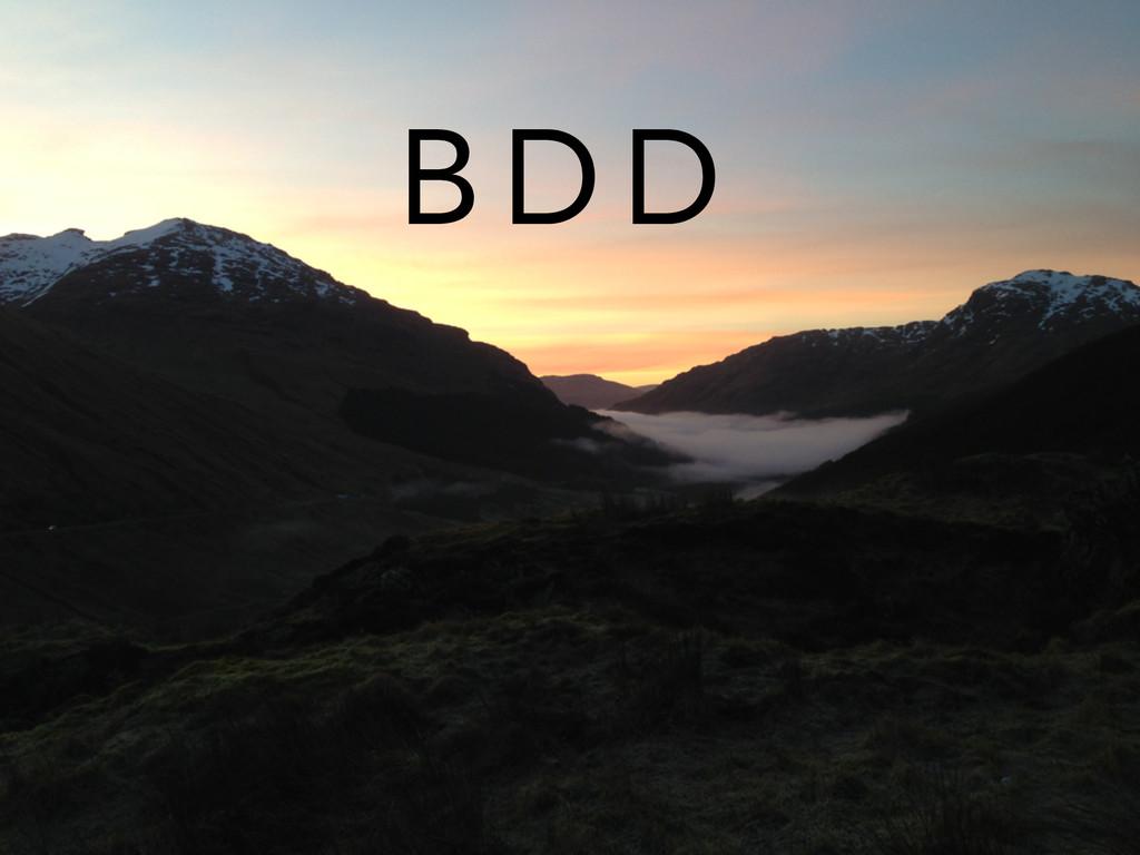 B D D
