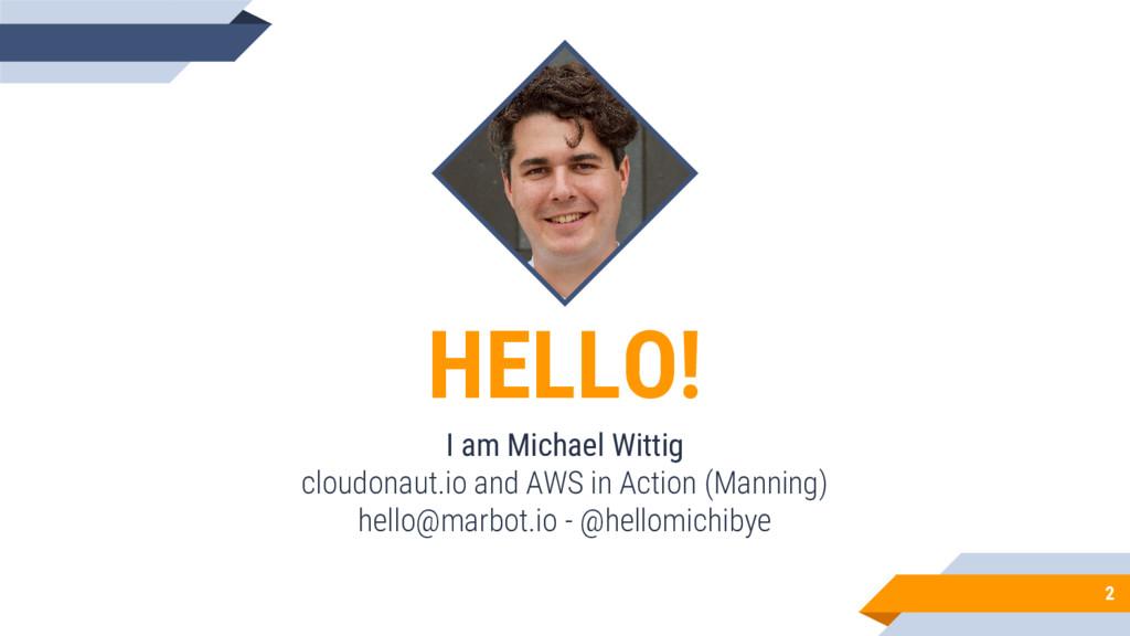 HELLO! I am Michael Wittig cloudonaut.io and AW...