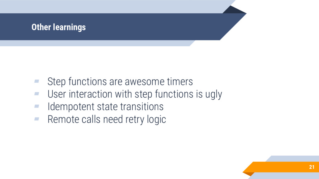 Other learnings ▰ Step functions are awesome ti...