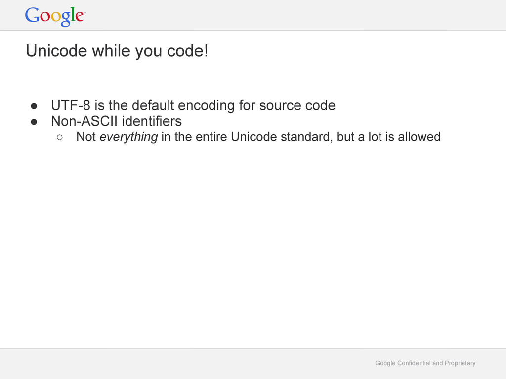 Google Confidential and Proprietary Unicode whi...