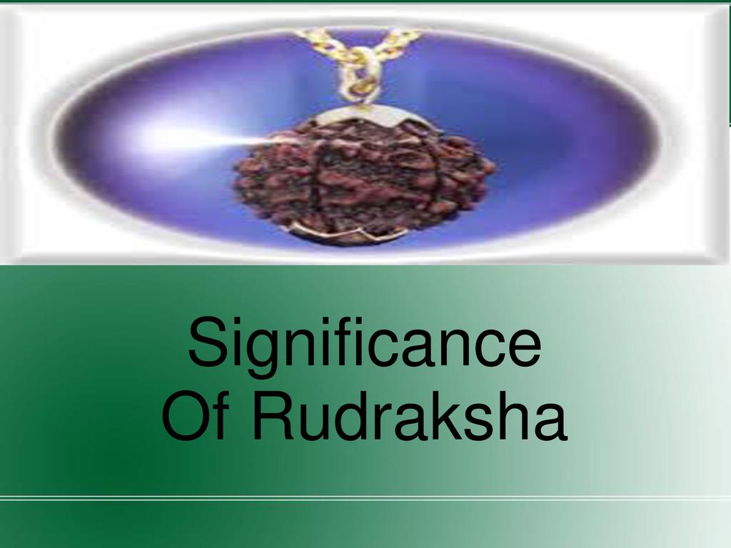 Significance Of Rudraksha