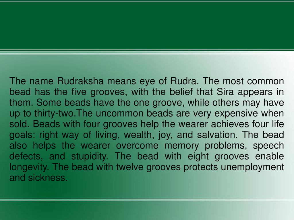 The name Rudraksha means eye of Rudra. The most...