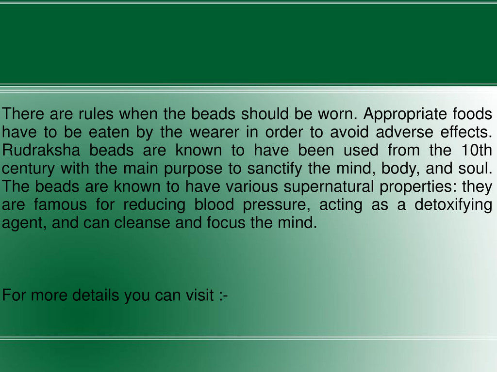 There are rules when the beads should be worn. ...