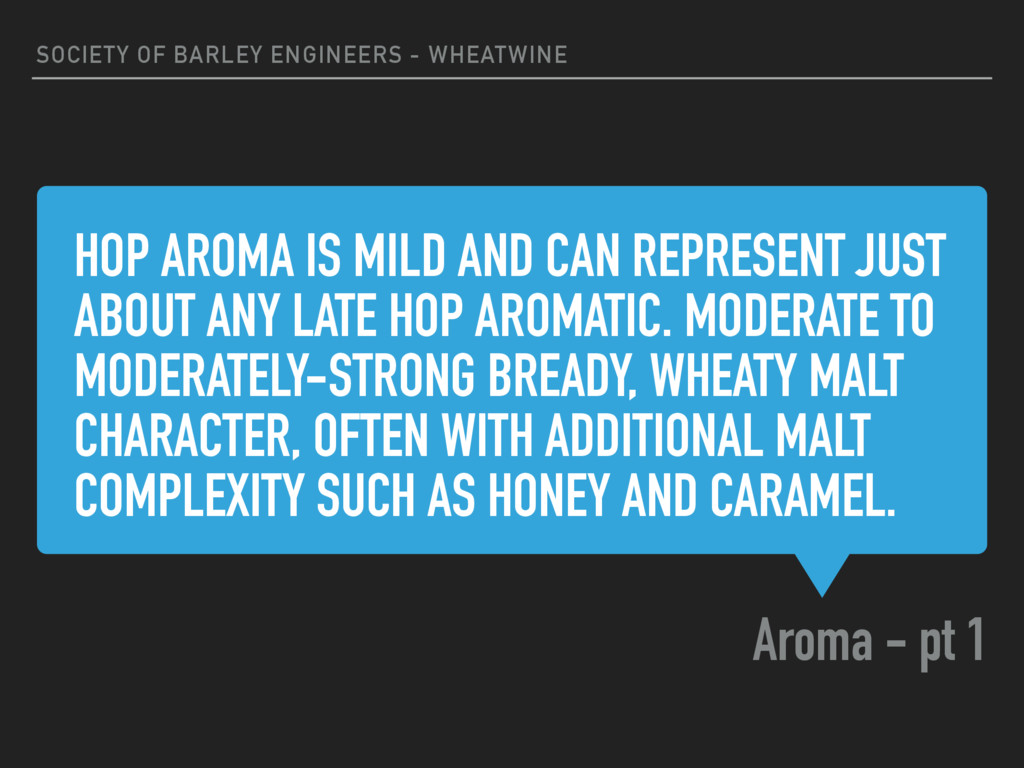 HOP AROMA IS MILD AND CAN REPRESENT JUST ABOUT ...