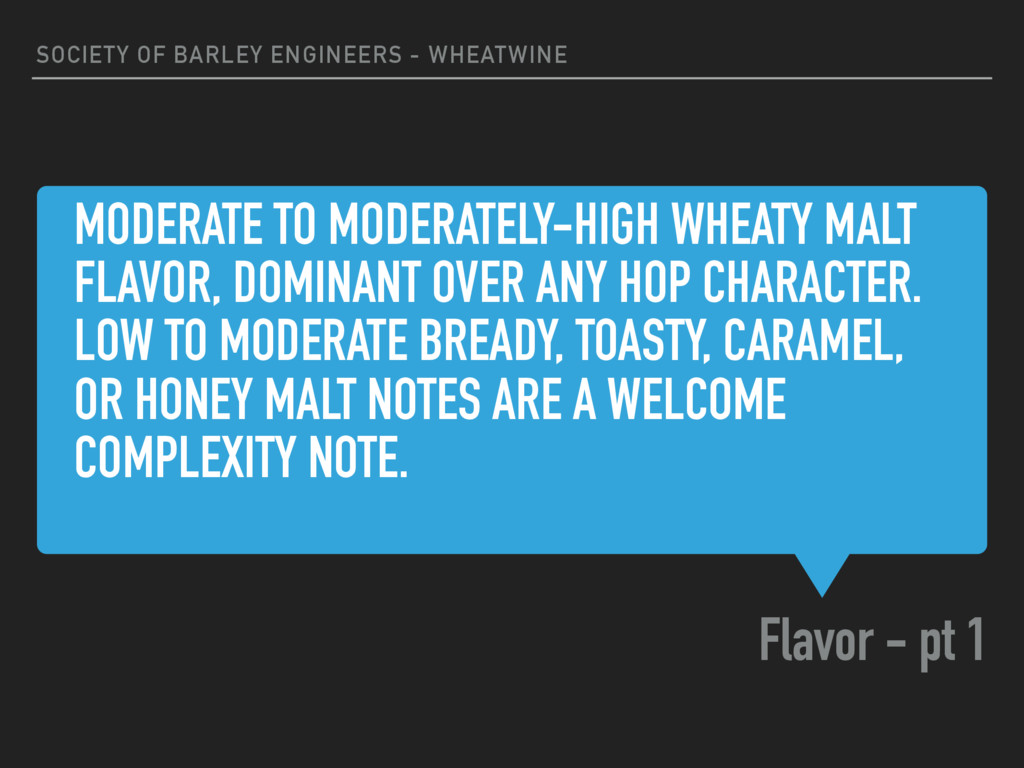 MODERATE TO MODERATELY-HIGH WHEATY MALT FLAVOR,...