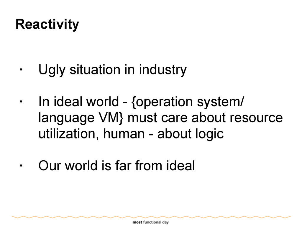 Reactivity ! • Ugly situation in industry ! • I...