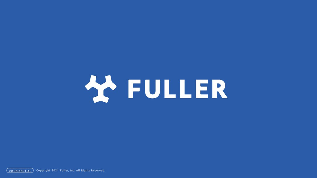 CONFIDENTIAL Copyright Fuller, Inc. All Rights ...