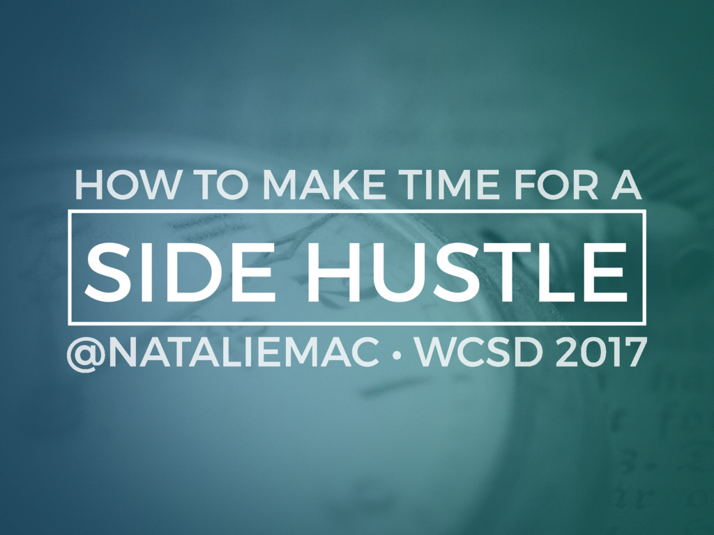 SIDE HUSTLE HOW TO MAKE TIME FOR A @NATALIEMAC ...