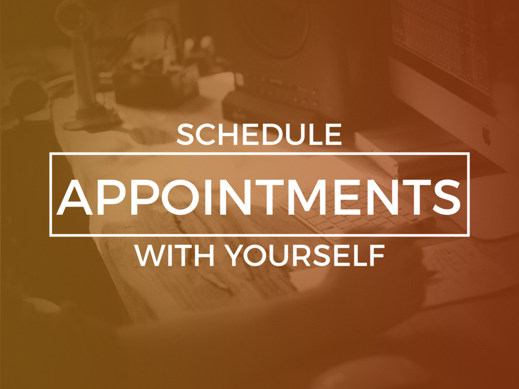 APPOINTMENTS SCHEDULE WITH YOURSELF