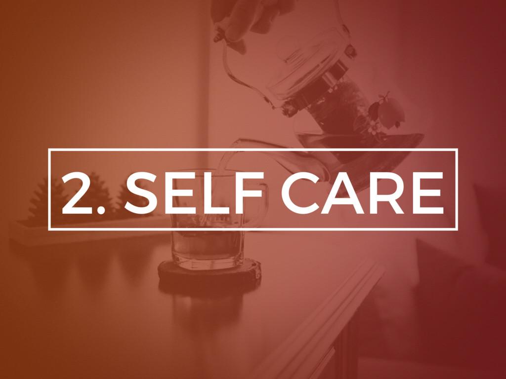 2. SELF CARE