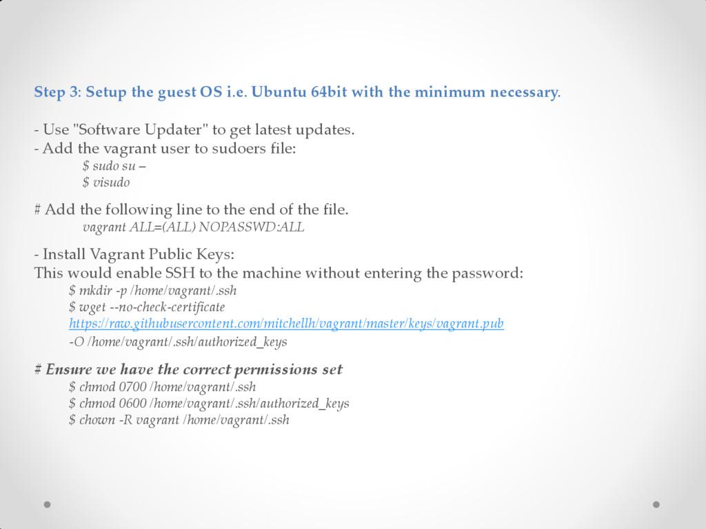 Step 3: Setup the guest OS i.e. Ubuntu 64bit wi...