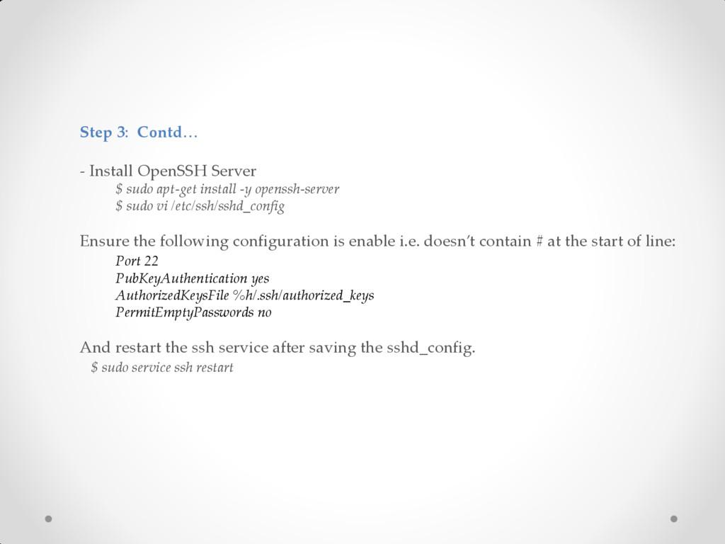 Step 3: Contd… - Install OpenSSH Server $ sudo ...