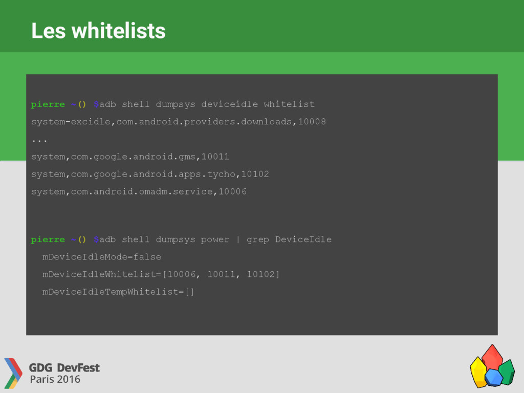 Les whitelists pierre ~() $adb shell dumpsys de...
