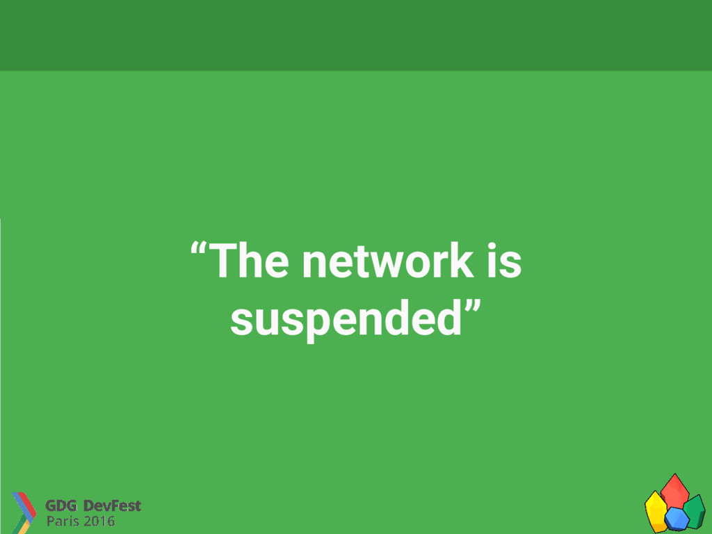 """The network is suspended"""
