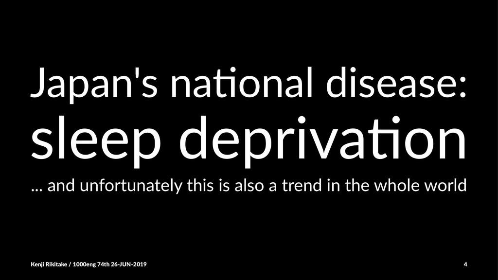 Japan's na(onal disease: sleep depriva+on ... a...
