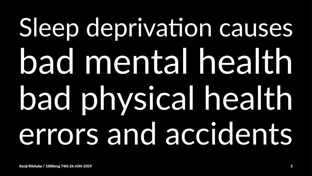 Sleep depriva+on causes bad mental health bad p...