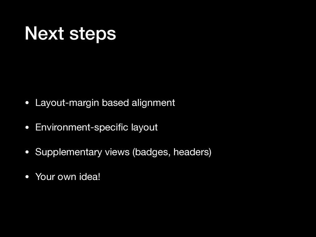 Next steps • Layout-margin based alignment  • E...
