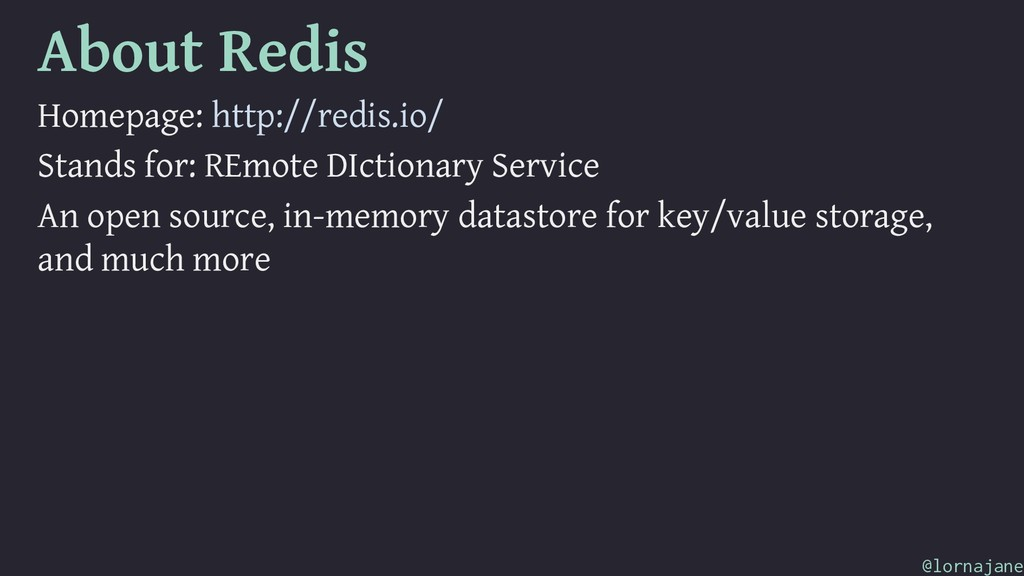 About Redis Homepage: http://redis.io/ Stands f...