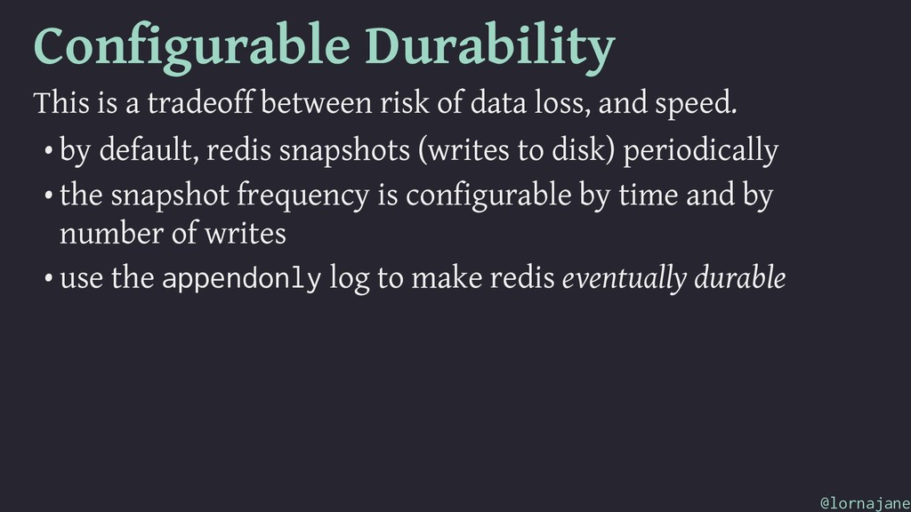 Configurable Durability This is a tradeoff betw...