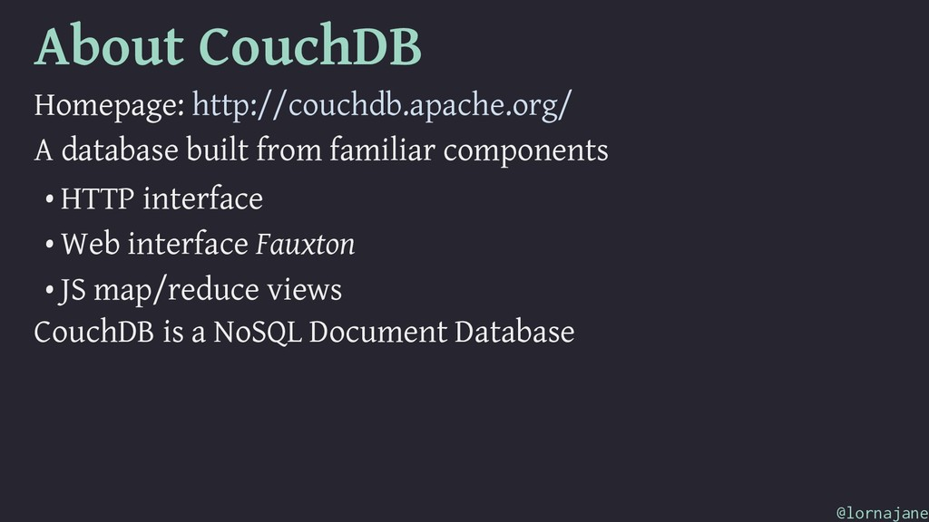 About CouchDB Homepage: http://couchdb.apache.o...