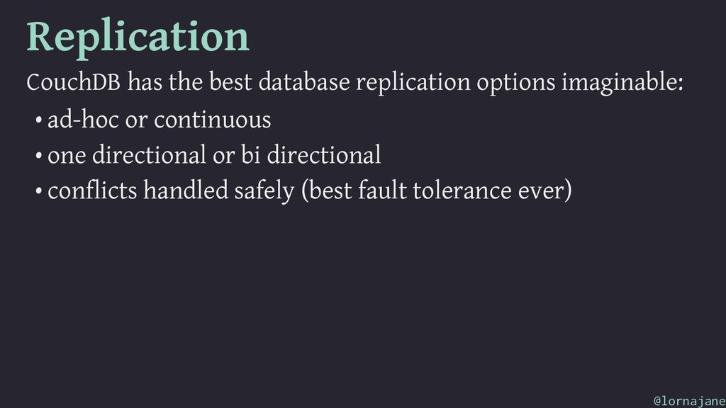 Replication CouchDB has the best database repli...
