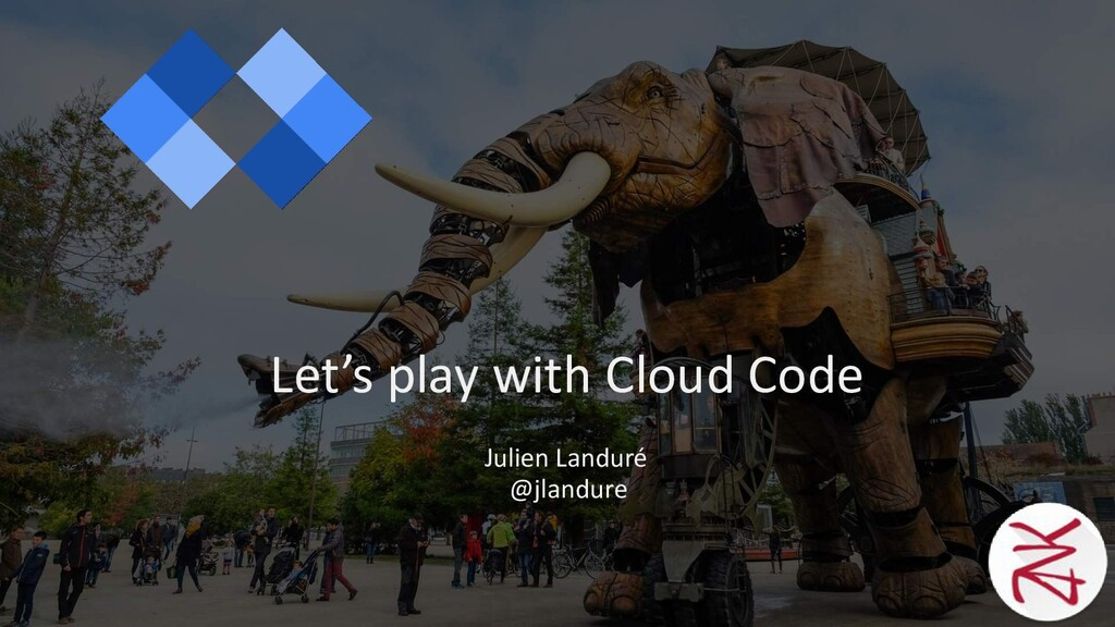 Julien Landuré @jlandure Let's play with Cloud ...