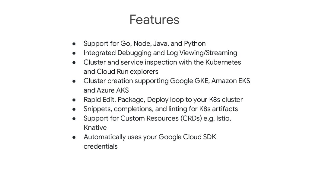 ● Support for Go, Node, Java, and Python ● Inte...