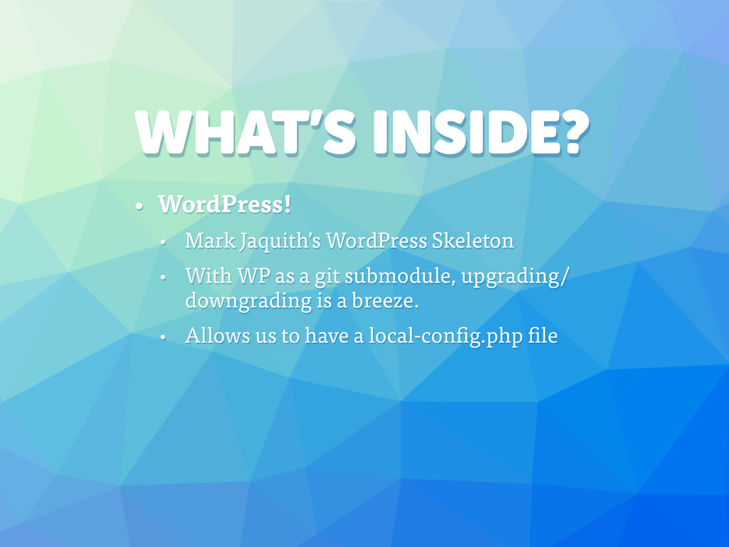 WHAT'S INSIDE? • WordPress! • Mark Jaquith's Wo...