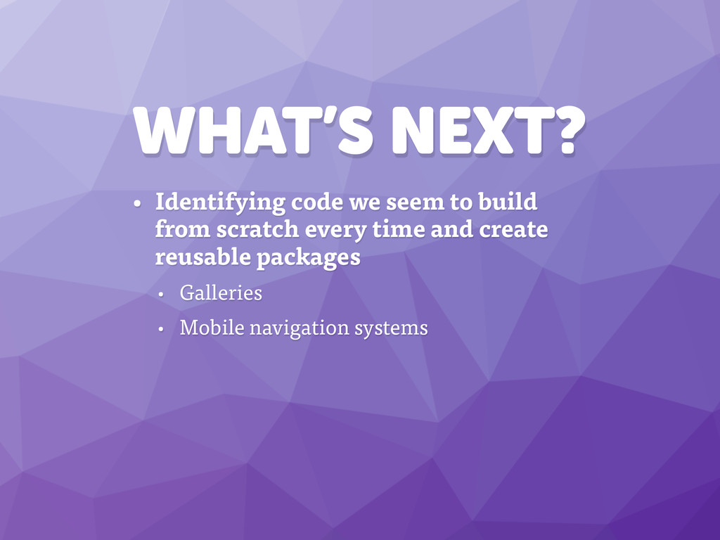 WHAT'S NEXT? • Identifying code we seem to buil...