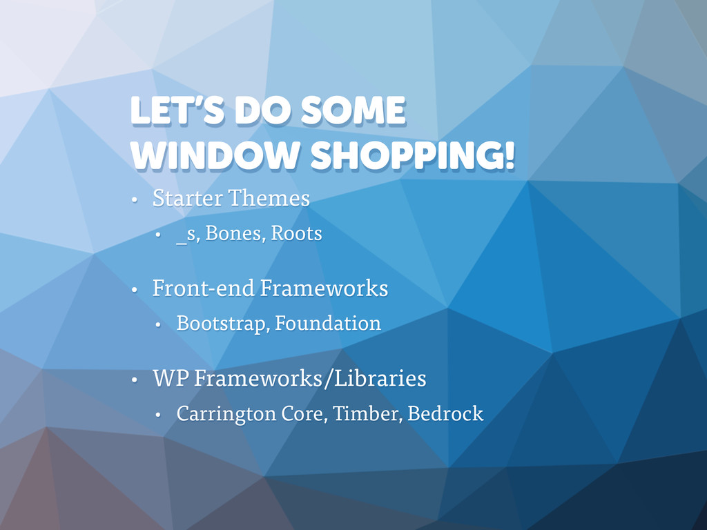 LET'S DO SOME WINDOW SHOPPING! • Starter Themes...