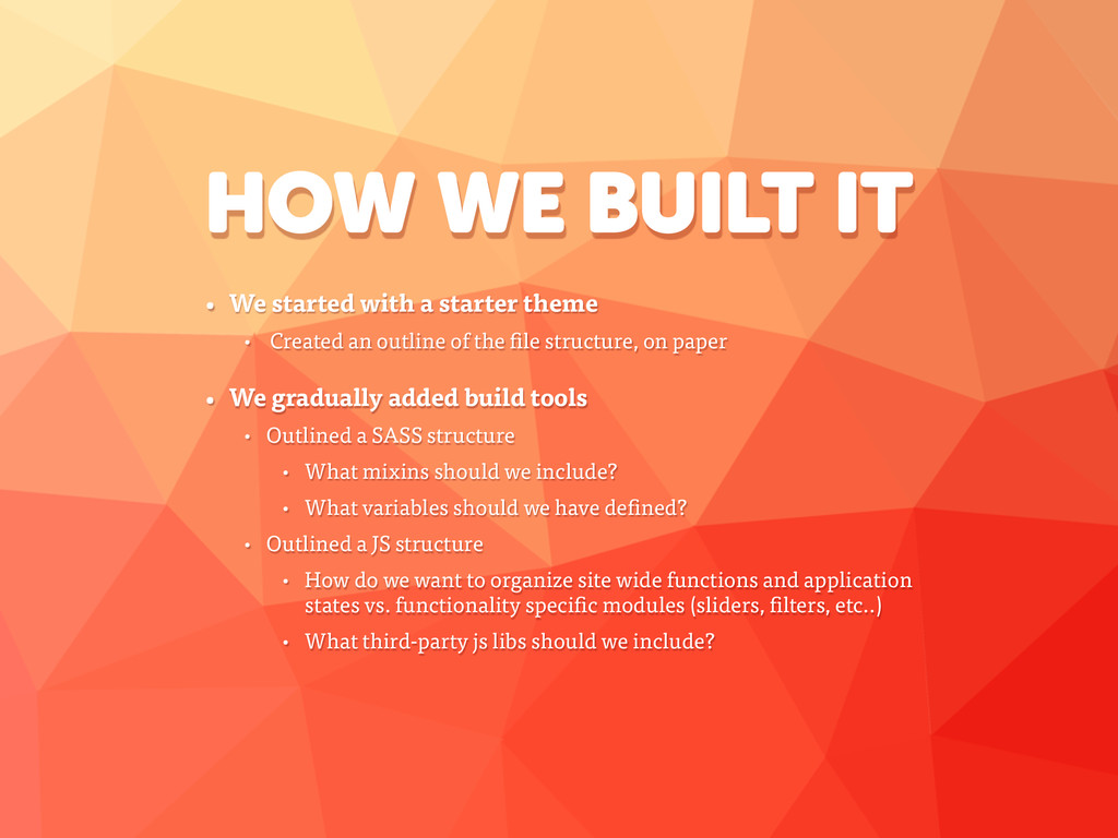 HOW WE BUILT IT • We started with a starter the...