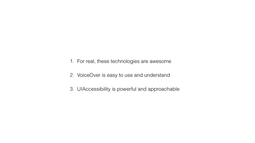 1. For real, these technologies are awesome 2. ...