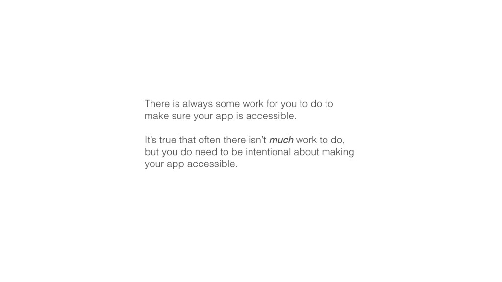 There is always some work for you to do to make...