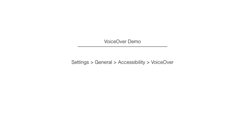 VoiceOver Demo Settings > General > Accessibili...