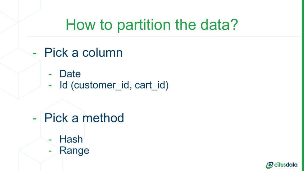 How to partition the data? - Pick a column - Da...