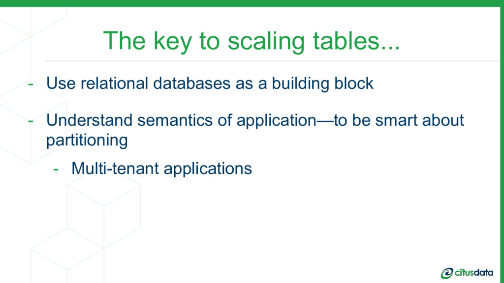 The key to scaling tables... - Use relational d...