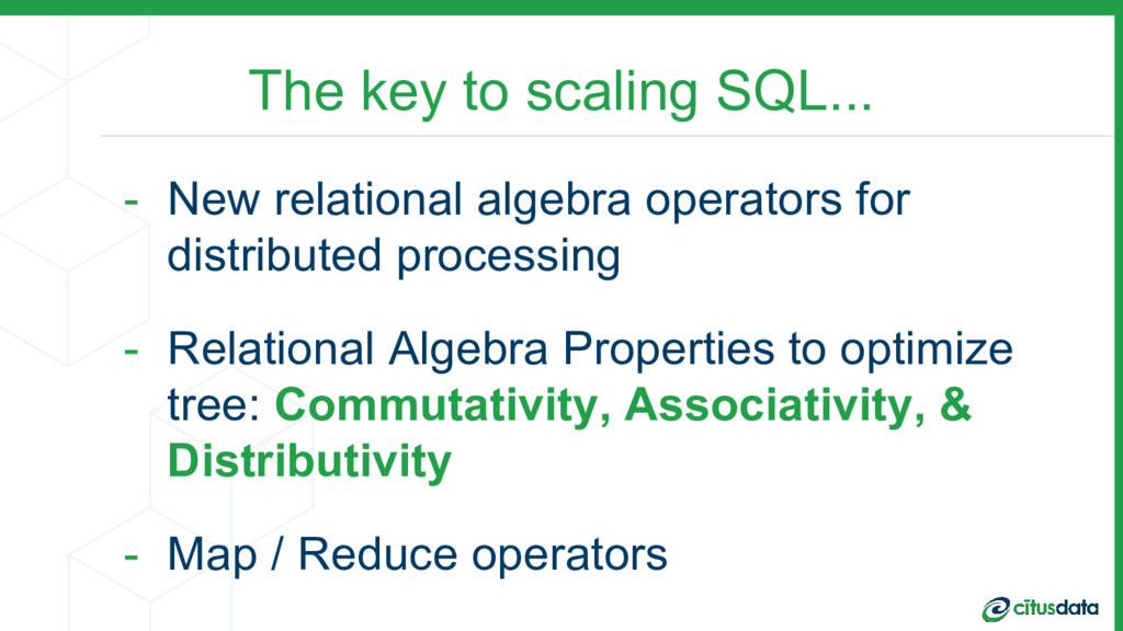 The key to scaling SQL... - New relational alge...