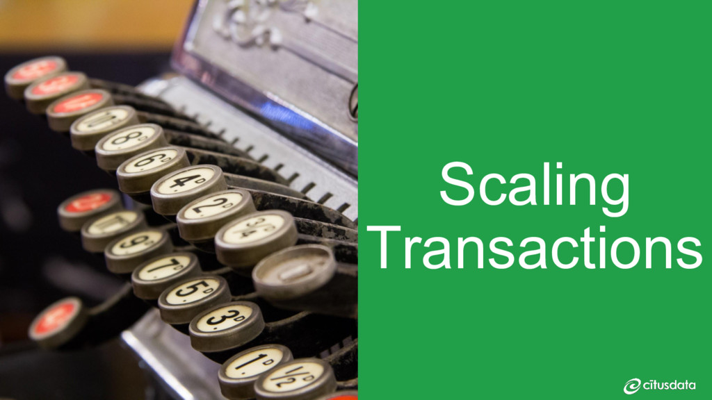 Scaling Transactions