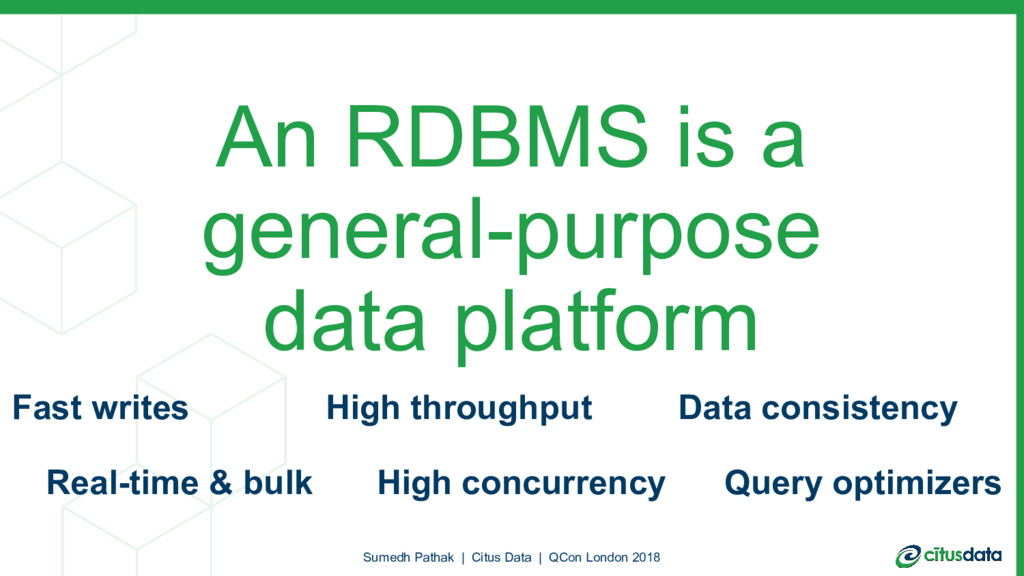 An RDBMS is a general-purpose data platform Sum...