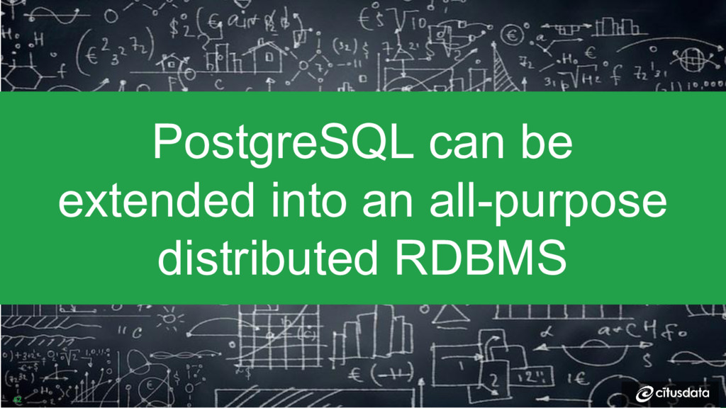 PostgreSQL can be extended into an all-purpose ...