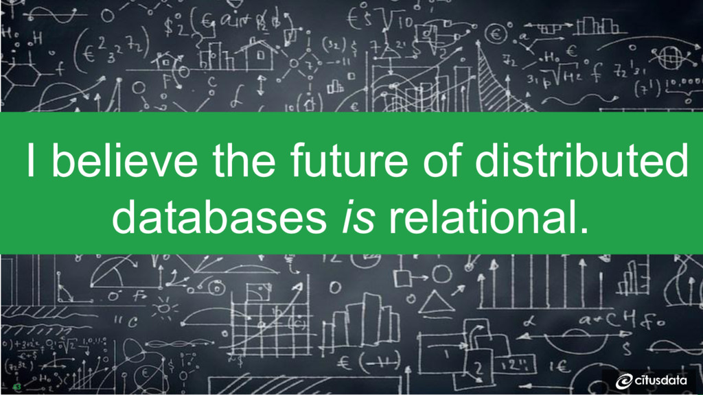 I believe the future of distributed databases i...