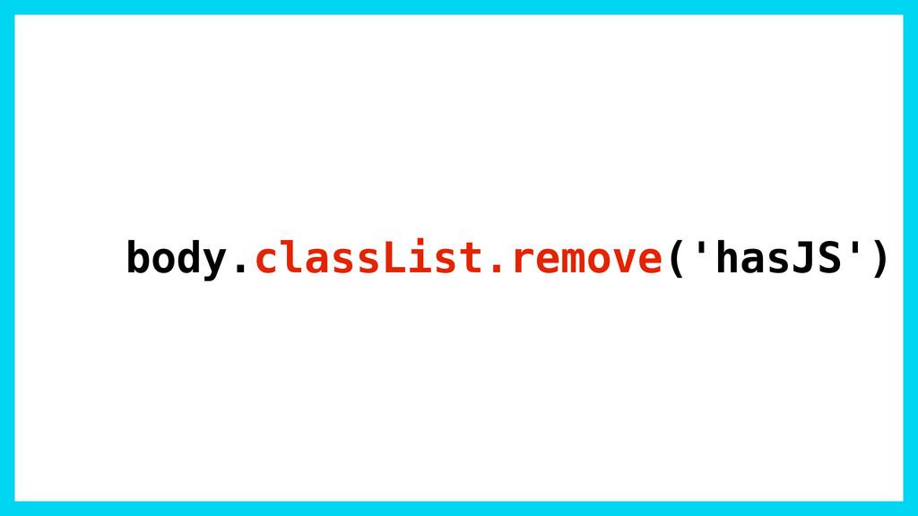body.classList.remove('hasJS')